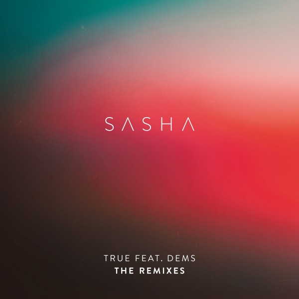 Sasha - True (The Remixes)